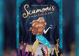 LANÇAMENTO: Scamonis – o outro lado de mim, Marcela Franca.