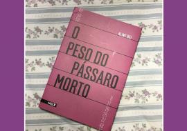 Aline Bei, O PESO DO PÁSSARO MORTO